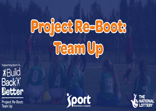 Project Re-Boot: Team Up announce over £606k to Support Sport to build Back Better